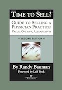 Time to Sell? Guide to Selling a Physician Practice: Value, Options, Alternatives