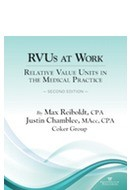 RVUs at Work: Relative Value Units in the Medical Practice 2nd Edition