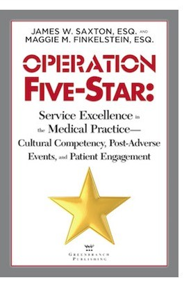 Operation Five-Star: Service Excellence in the Medical Practice - Cultural Competency, Post-Adverse Events, and Patient Engagement