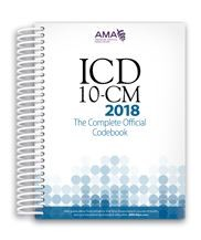 ICD-10-CM 2018:The Complete Official Draft Code Set